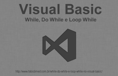 While, Do While e Loop While