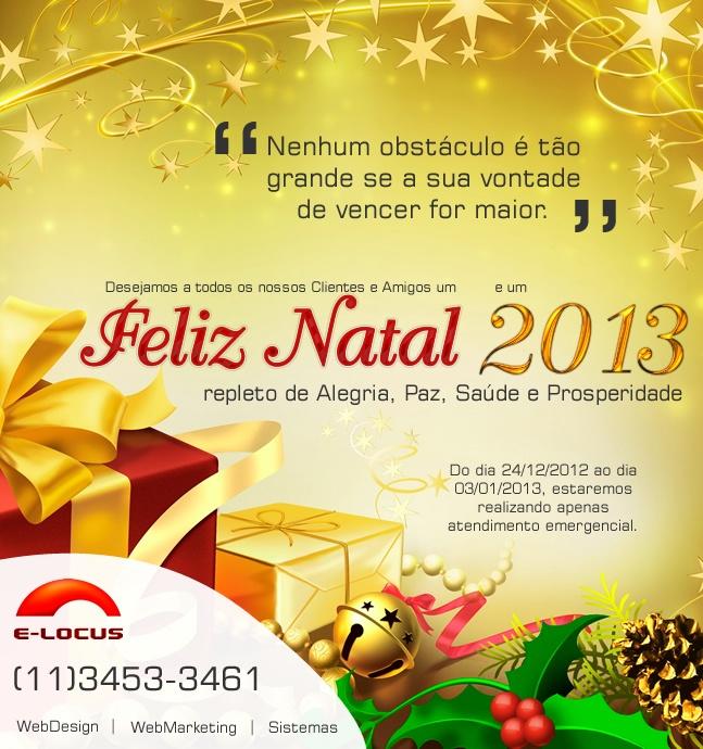 Desejamos a todos um Feliz Natal e um Próspero 2013
