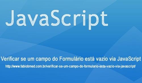 Verificar se um campo do Formulário está vazio via JavaScript