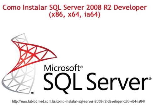 Como Instalar SQL Server 2008 R2 Developer (x86, x64, ia64)