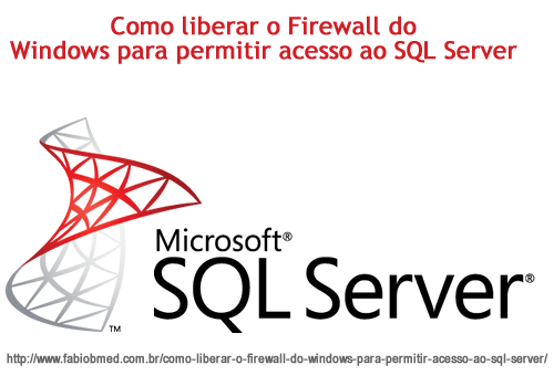 Como liberar o Firewall do Windows para permitir acesso ao SQL Server