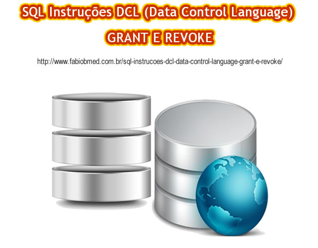 SQL Instruções DCL (Data Control Language) GRANT E REVOKE