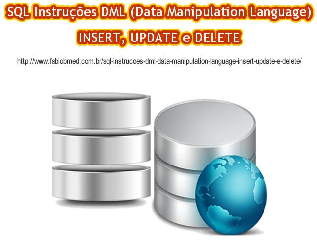 SQL Instruções DML (Data Manipulation Language) INSERT, UPDATE e DELETE