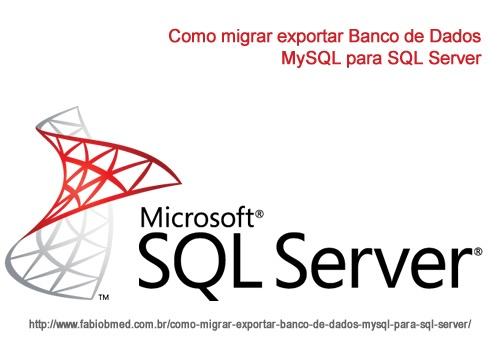 Como migrar exportar Banco de Dados MySQL para SQL Server