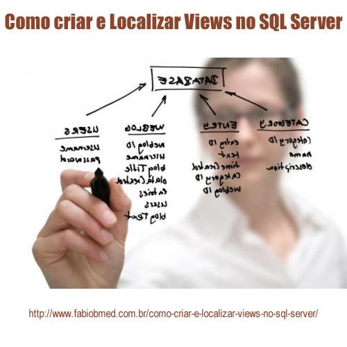 Como criar e Localizar Views no SQL Server