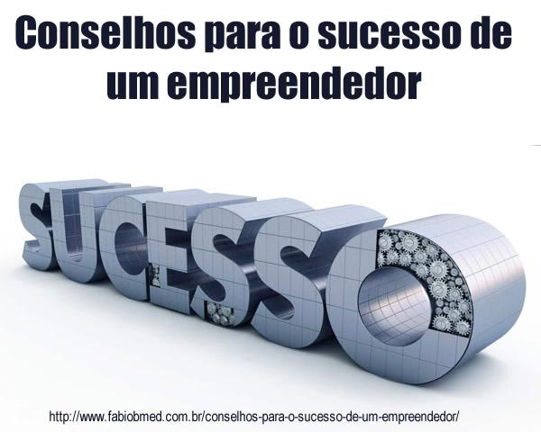 Conselhos para o sucesso de um empreendedor
